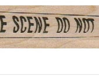 Quote rubber stamp Crime Scene Tape 1 x 4 wood Mounted   rubber stamp    stamp number 19133
