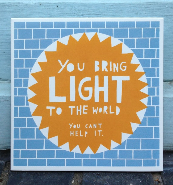 You Bring Light To The World , Ceramic Tile (Blue/ Orange)
