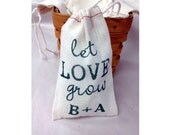 Let Love Grow Monogram Custom Muslin Cloth Bags 3x5 perfect for flower seed wedding favors 25 qty --9928