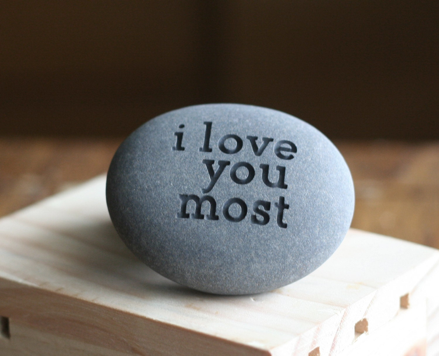 I Love You Most Engraved Stone Ready To Ship
