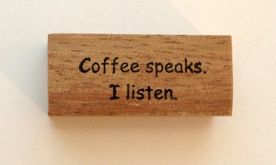 Mounted Rubber Stamp - COFFEE Speaks I LISTEN - Funny Saying Greeting by Altered Attic sa-135m
