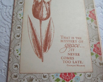 Handmade Greeting Card - Floral Stamped Francois Mauriac Quote Mystery of Grace - Stampin' UP