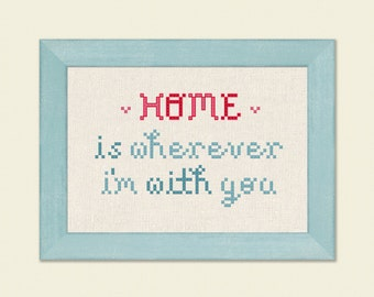 Home is Wherever I'm with you. Quote Modern Simple Cute Cross Stitch Pattern PDF Instant Download