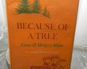 Vintage Book, Because of A Tree, Lorus and Margery Milne, Kenneth Gosner 1963