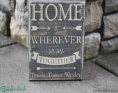 """Home is Wherever We Are Together With Your Custom Family Names - Wood Sign - Home Decor - Quote - Distressed Wooden Sign 7.75"""" w X 11.25"""" h"""