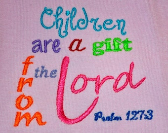 Children are a gift from the Lord on Tshirt or baby onesie