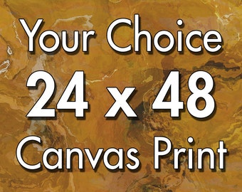 24x48 inch canvas print, your choice