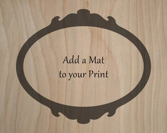 Add a Mat to your LIMITED EDITION Print / Matted Art Print