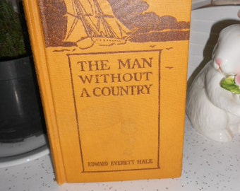 RARE c-1917 The Man Without A Country by Edward Everett Hale HB Book