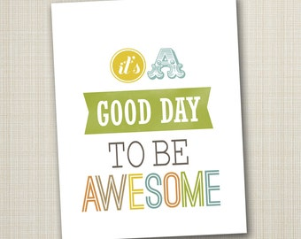 typography poster, nursery wall art, childrens inspirational art, nursery children decor, 8x10 awesome art print - good day to be awesome