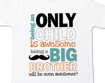 Only child big brother to be pregnancy announcement Tshirt