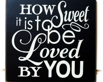 How sweet it is to be loved by you typography wood sign