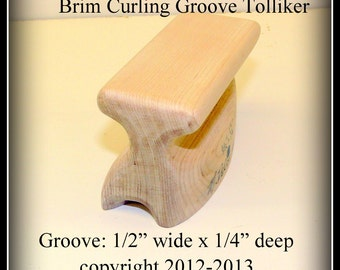 Built-to-Order, Groove Tolliker Hat Making Tool Pencil Curl Hat Brim Shaper Curler, (0.5 inch wide by 0.25 inch deep) groove foot