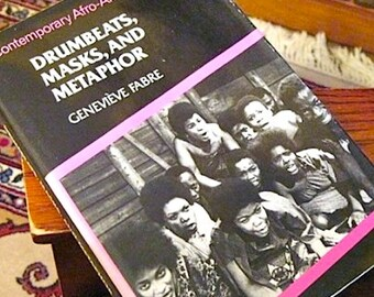 Drumbeats Masks  Metaphor Afro American Theatre Genevieve Fabre 1983  French scholar on American Drama