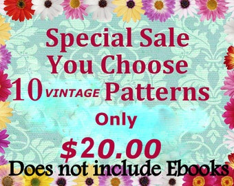 Choose 10 Patterns Crochet, Knitting, Tatting, Quilting or Sewing Pattern ONLY 20.00