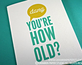 Dang You're How Old-Single Birthday Card