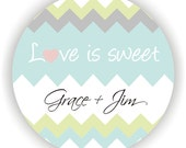 Love is Sweet - Chevron Design - Personalized circle stickers - Wedding - Monogram - Bridal Shower - Thank You