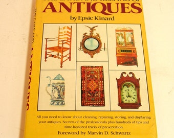 The Care And Keeping Of Antiques By Epsie Kinard Vintage Book