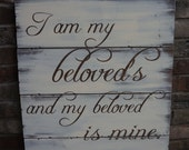 Large Rustic Plank Sign: I am my beloved's and my beloved is mine. YOU CHOOSE COLORS