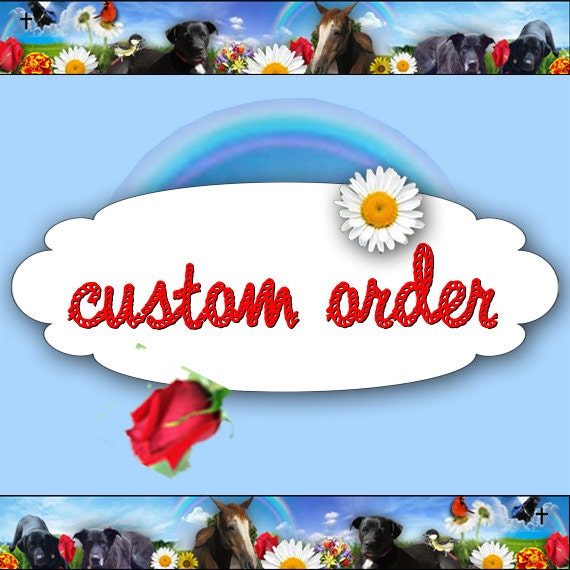 Custom order for Stacey