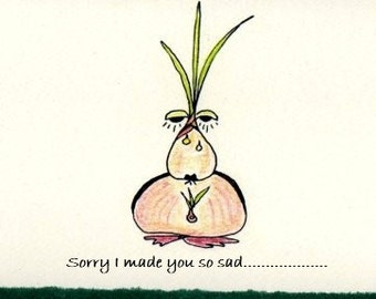Sorry I Hurt You Greeting Card 5 x 7 or Blank Onion Bird (c)