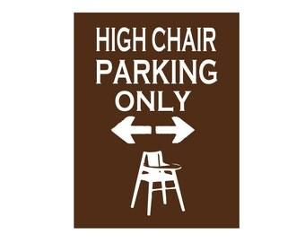 High Chair Parking decal - FREE Shipping - home or restaurant sign