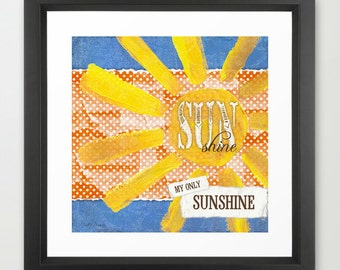 You Are My Sunshine - Mixed Media Sun and Word Art - Fine Art Print