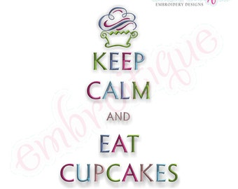 Keep Calm and Eat Cupcakes - Great Motto to Live By- Instant Download -Digital Machine Embroidery Design