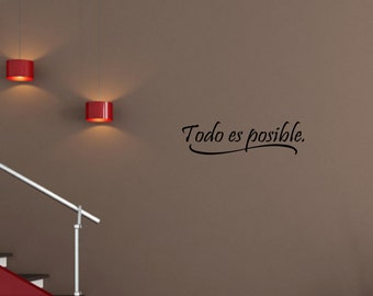 Spanish Vinyl wall quotes Espanol Todo es posible. #1014
