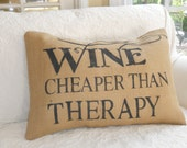 Wine Cheaper than Therapy  pillow slip