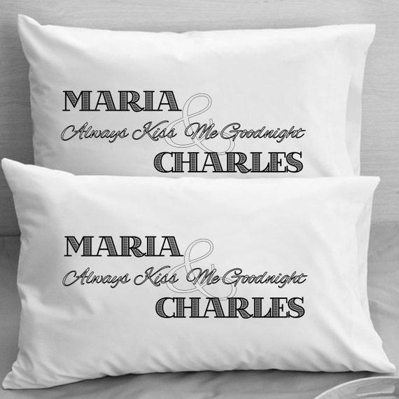 Always Kiss Me Goodnight Gift Pillow Cases  Personalized  Boyfriend Girlfriend Wife Husband Wedding  Anniversary