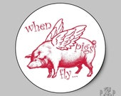 When Pigs Fly, Whimsical High Glossy Stickers or Envelope Seals, Set of  Eight