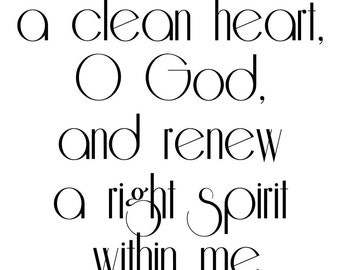 Create in me a clean heart O God and renew a right spirit within me Psalms 51:10 vinyl wall decal