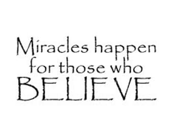 Miracles happen for those who believe vinyl wall decal vinyl decal