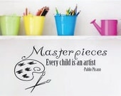 Masterpieces, Every Child Is An Artist....Inspirational Artist  Wall Quotes Sayings Words Lettering Removable Decal