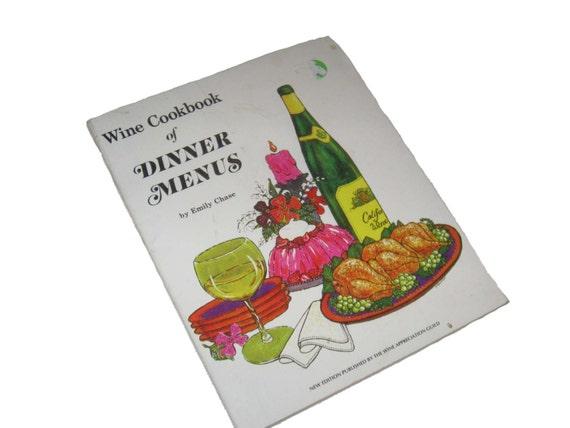 Wine Cookbook of Dinner Menus Emily Chase
