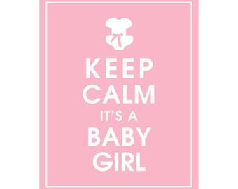 Keep Calm and it's a BABY GIRL - Art Print (Featured in Pink Lemonade) Keep Calm Art Prints and Posters