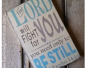 The Lord will fight for you - you need only to be still.  Exodus 14:14 Typography Word Art Large Size
