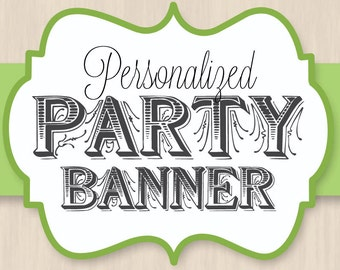 PERSONALIZED Party Banner- Custom DIY Printable PDF with Banner Pennants