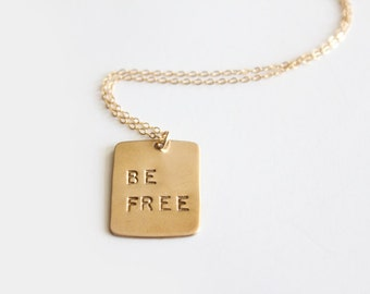 Hand Stamped Necklace - Be Free - 14k GOLD FILLED or Brass or Sterling - As Seen In LuckyMag
