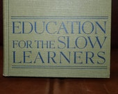 Vintage Book , Education For Slow Learners 1963, Johnson
