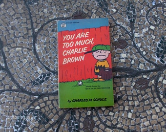 You Are Too Much, Charlie Brown by Charles M. Schulz - Great Condition