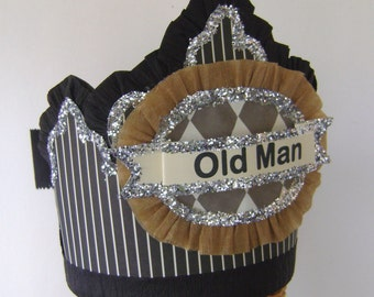 Mens - boy Birthday crown/Hat -OLD MAN or any saying or colors- customize