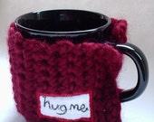 Mug Cozy - Valentine's - Hug-a- Mug - Crocheted Mug Warmer - Hug Me
