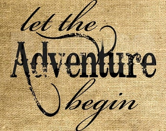 INSTANT DOWNLOAD - Let The Adventure Begin - Download and Print - Image Transfer - Digital Sheet by Room29 - Sheet no. 813