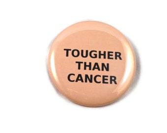 Tougher Than Cancer - Peach button pin - Uterine Cancer Survivor Walk Awareness Courage 2.25 inch