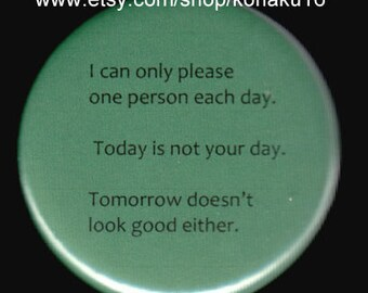I Am Only One Person Button