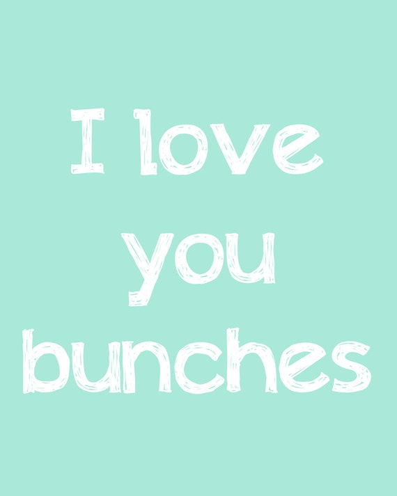 Items Similar To I Love You Bunches In Mint Typography On Etsy