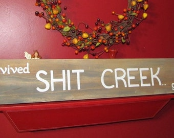 I Survived Shit Creek and I'm never going Back SIGN Distressed primitive Hand-painted Wooden 6x36 WHAGN