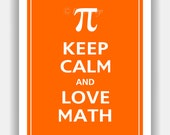 Keep Calm and LOVE MATH Print 8x10 (Color featured: Orange--over 700 colors to choose from)